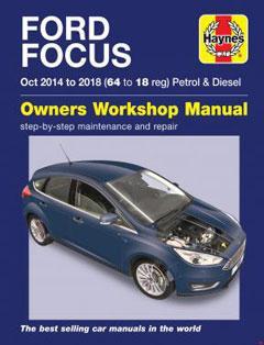 Ford Focus Petrol & Diesel 64 to 18 (Oct 14 - 18) Haynes Repair Manual